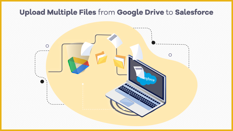 Upload multiple Files from google drive to Salesforce